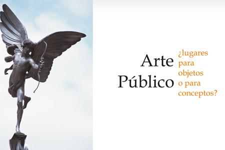 Arte Público: ¿Lugares para objetos o para conceptos?