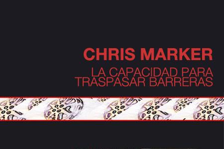 Chris Marker: la capacidad para traspasar barreras