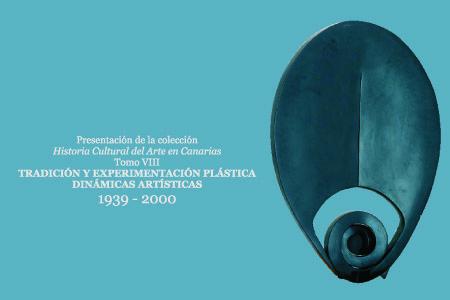 Historia Cultural del Arte en Canarias: Tradición y experimentación plástica