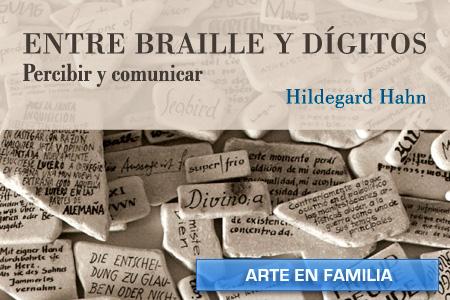 Arte en Familia exposición 'Entre braille y dígitos'