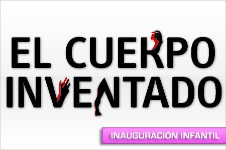 Inauguración infantil exposición 'El cuerpo inventado'