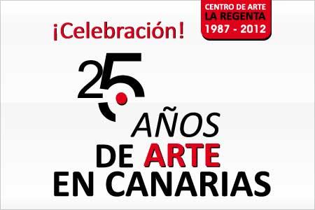 ¡Celebración! 25 años de arte en Canarias
