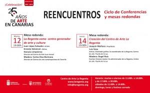 Reencuentros, ciclo de conferencias y mesas redondas. 12 y 14 de junio 2012 Centro de Arte La Regenta 25 aniversario exposicion Veintico años de arte en Canarias
