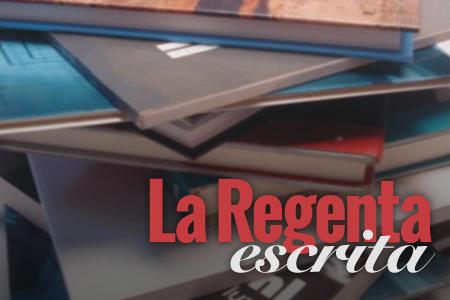 2ª edición de 'La Regenta escrita: catálogos de una época'