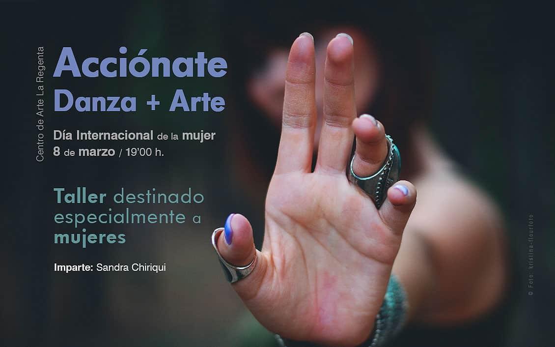 Acciónate, Danza + Arte –Semana de la Mujer